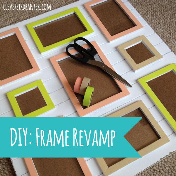 DIY: Picture Frame Revamp